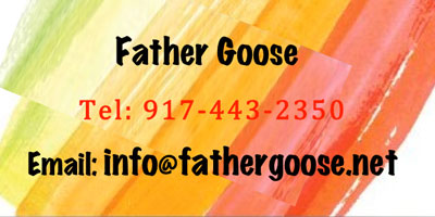 Telephone: 917-443-2350; Email: info@fathergoose.net